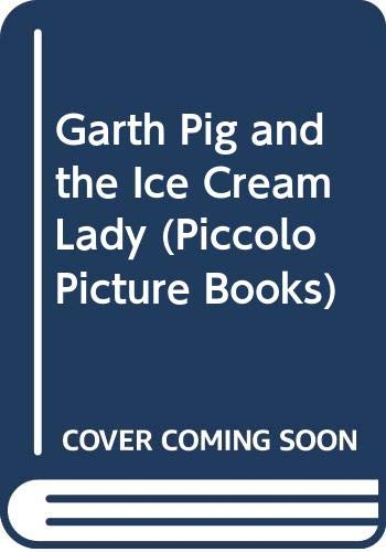 9780330259422: Garth Pig and the Ice Cream Lady (Piccolo Picture Books)