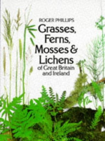9780330259590: Grasses, Ferns, Mosses and Lichens of Great Britain