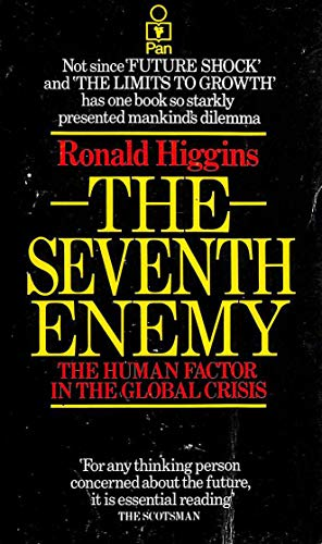 9780330259675: The Seventh Enemy: The Human Factor in the Global Crisis