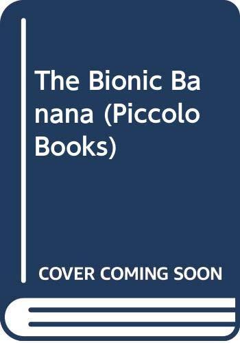 9780330259774: The Bionic Banana (Piccolo Books)