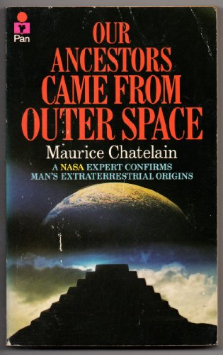 Our Ancestors Came from Outer Space (0330259857) by Maurice Chatelain