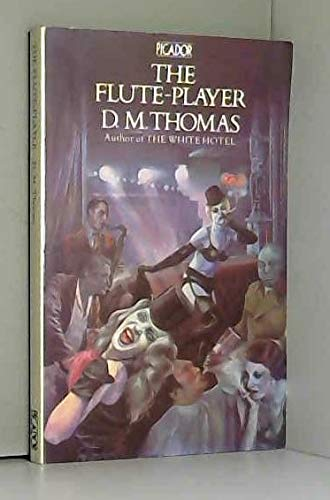 Flute Player (Picador Books) [May 09, 1980] Thomas, D M: Thomas, D M
