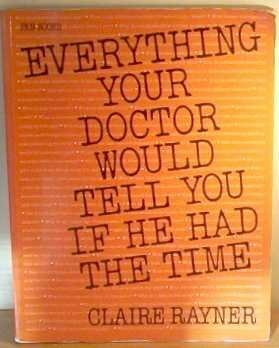 Everything Your Doctor Would Tell You if he Had the Time (0330260383) by CLAIRE RAYNER