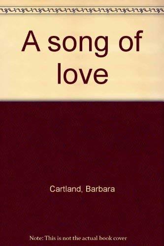 A Song of Love: Barbara Cartland