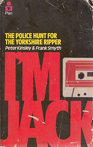 9780330261111: I'm Jack : the police hunt for the Yorkshire Ripper