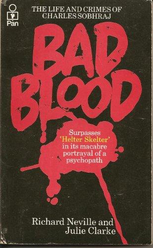 9780330262163: Bad Blood: Life and Crimes of Charles Sobhraj