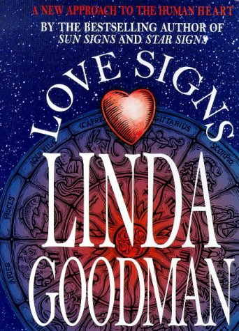 Love Signs: A New Approach to the Human Heart: Linda Goodman