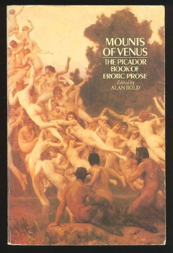 9780330262293: Mounts of Venus: Picador Book of Erotic Prose