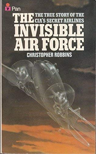 9780330262569: Invisible Air Force: Story of the Central Intelligence Agency's Secret Airlines