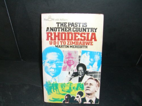 9780330262682: The Past is Another Country: Rhodesia, U.D.I.to Zimbabwe
