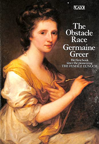 9780330263207: The Obstacle Race: Fortunes of Women Painters and Their Work