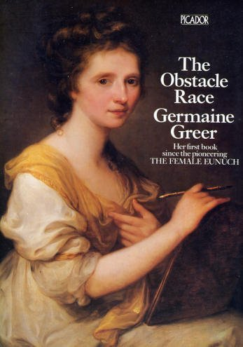 9780330263207: The Obstacle Race: The Fortune Of Women Painters And Their Work