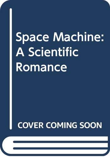 9780330263450: Space Machine: A Scientific Romance