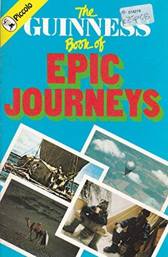 9780330263511: The Guinness Book of Epic Journeys (Piccolo Books)