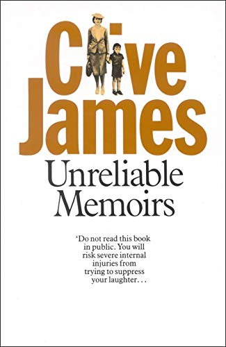 Unreliable Memoirs: Clive James