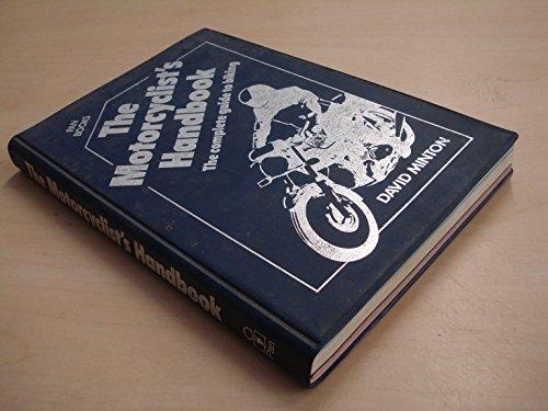 Motorcyclist's Handbook The Complete Guide to Biking: Minton David