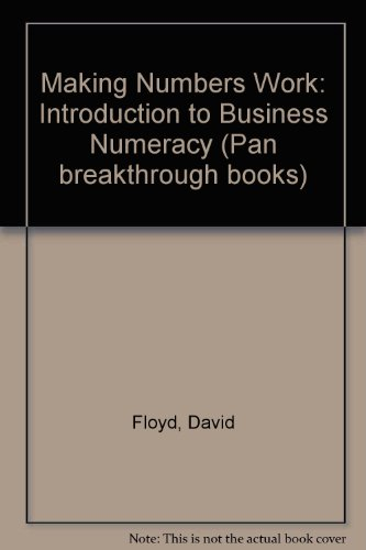 9780330265447: Making Numbers Work: Introduction to Business Numeracy (Pan breakthrough books)