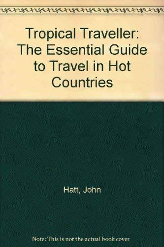 9780330265775: Tropical Traveller: The Essential Guide to Travel in Hot Countries
