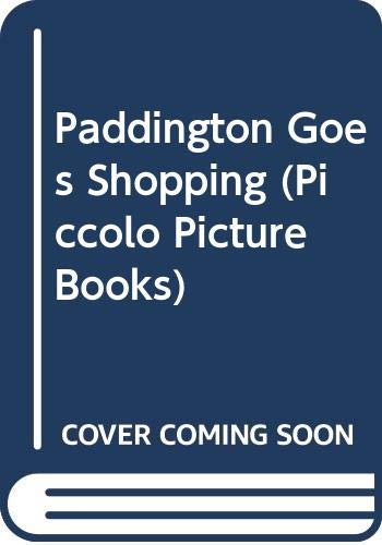 9780330266260: Paddington Goes Shopping (Piccolo Picture Books)