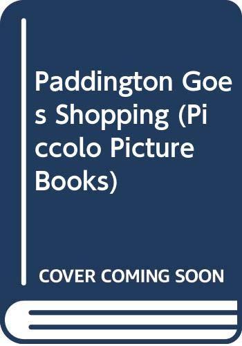 9780330266260: Paddington Goes Shopping (Piccolo Picture Books)
