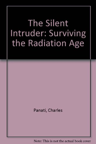 The Silent Intruder: Surviving the Radiation Age (0330266713) by Charles Panati; Michael Hudson; Michael Hudson