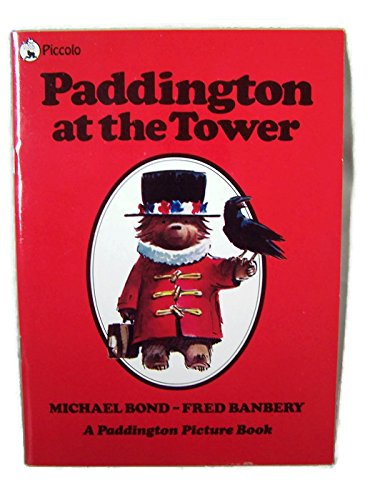 9780330267281: Paddington at the Tower (Piccolo Picture Books)