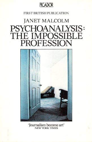 Psychoanalysis: The Impossible Profession: Malcolm, Janet