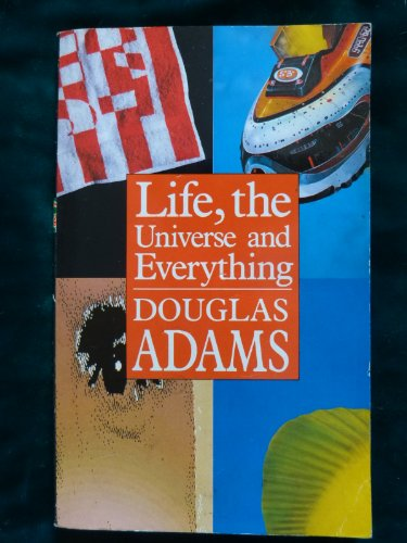 Life, the Universe and Everything (Hitch-Hiker's Guide to the Galaxy, book 3)