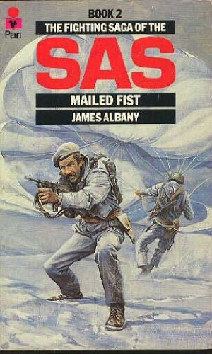MAILED FIST. (THE FIGHTING SAGA OF THE SAS). BOOK #2.): Albany, James.