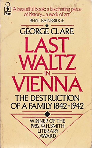 Last Waltz in Vienna: The Destruction of a Family, 1842-1942 C.: Clare, George