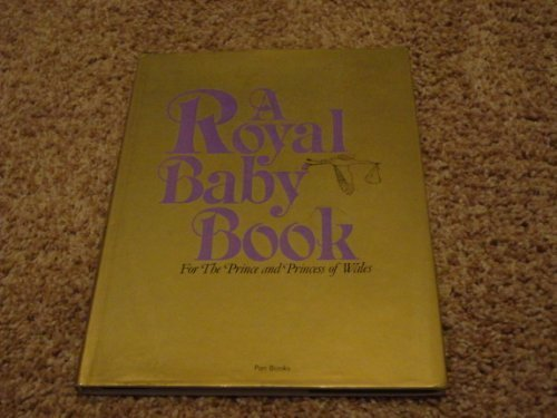 9780330268141: Royal Baby Book for the Prince and Princess of Wales