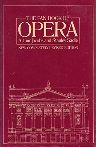 The Pan Book of Opera: Jacobs, Arthur; Sadie, Stanley