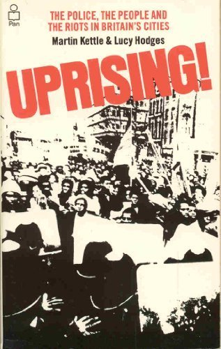 9780330268455: Uprising!: The police, the people, and the riots in Britain's cities