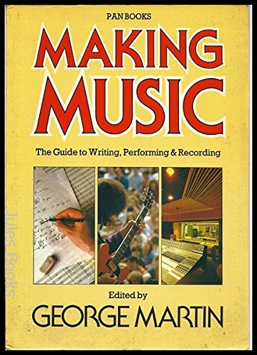 9780330269452: Making music : the guide to writing, performing & recording