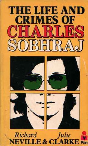 9780330270014: The Life and Crimes of Charles Sobhraj
