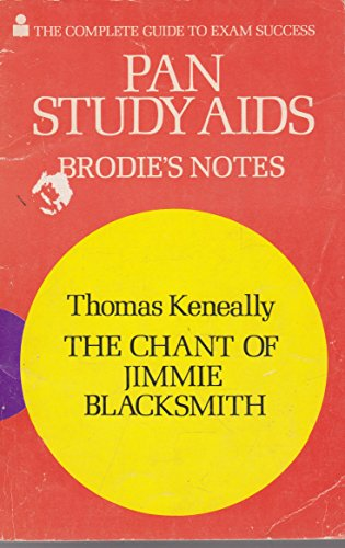 9780330270137: Brodie's Notes on Thomas Keneally's the Chant of Jimmie Blacksmith (Pan study aids)