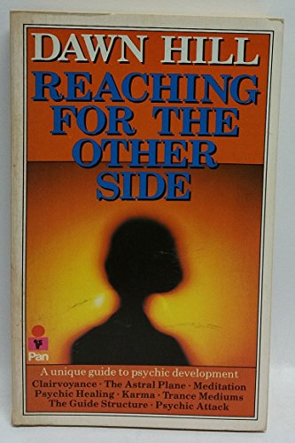 Reaching for the Other Side A Unique Guide to Psychic Development. Dawn Shelley Thomas Writing As...