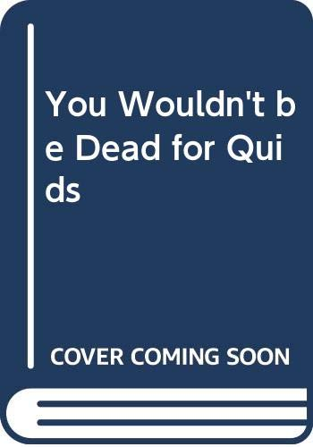 9780330270748: You Wouldn't be Dead for Quids