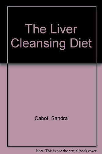 9780330270946: The Liver Cleansing Diet
