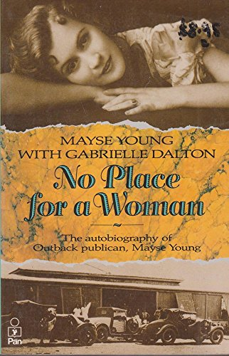 9780330272353: No place for a woman: The autobiography of outback publican, Mayse Young