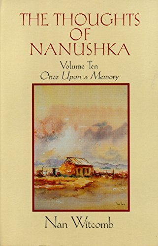 The Thoughts of Nanushka. Volume Ten. Once Upon a Memory