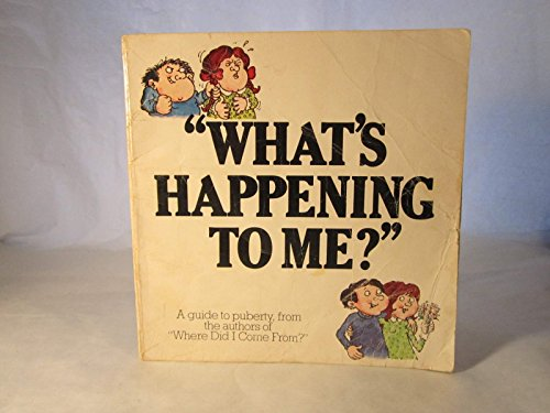 9780330273435: WHAT'S HAPPENING TO ME ?: First-aid for Parents: A Guide to Puberty