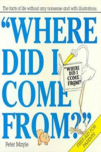 9780330273442: WHERE DID I COME FROM ? : First-aid for Parents