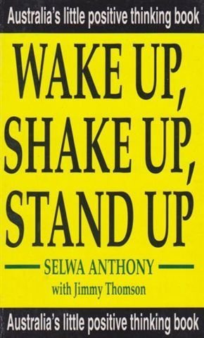 Wake Up, Shake Up, Stand Up [Australia's Little Positive Thinking Book].