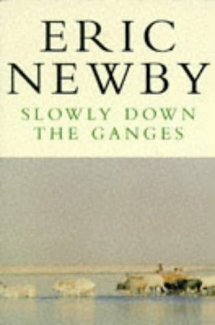 9780330280235: Slowly Down the Ganges (Picador Books)