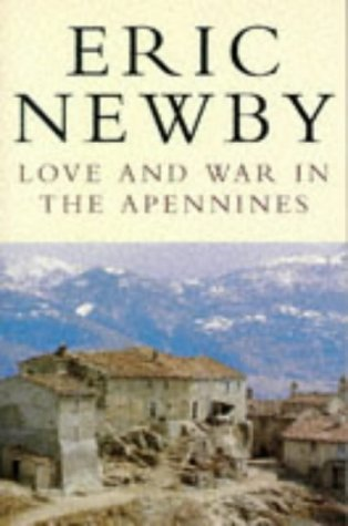 Love and War in the Apennines: Newby, Eric
