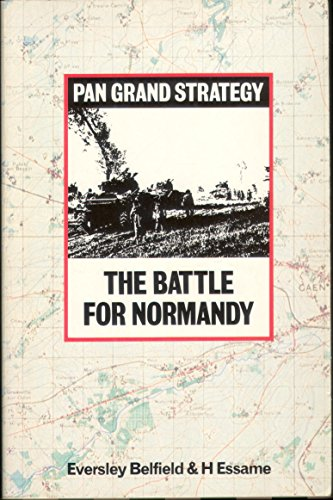 9780330280341: The Battle for Normandy Eversley B & Essame H