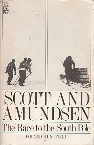 9780330280907: Scott and Amundsen:the Race to the South Pole