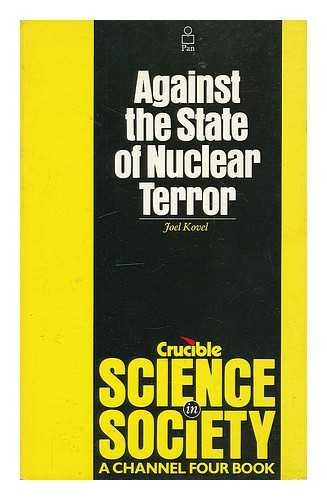 Against the state of nuclear terror (Crucible): JOEL KOVEL