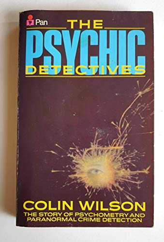 9780330281195: The Psychic Detectives: Story of Psychometry and the Paranormal in Crime Detection